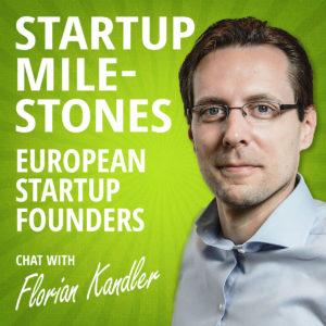 Startup Milestones Podcast - Florian Kandler